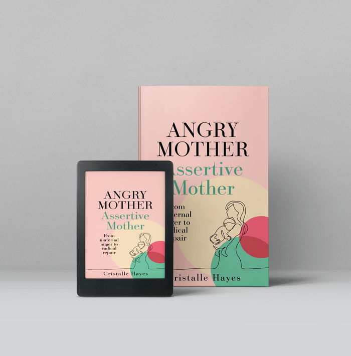 Angry Mother Book shown on Kindle and in Print by author Cristalle Hayes Psychotherapist